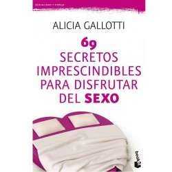 69 SECRETOS IMPRESCINDIBLES PARA DISFRUTAR DEL SEXO